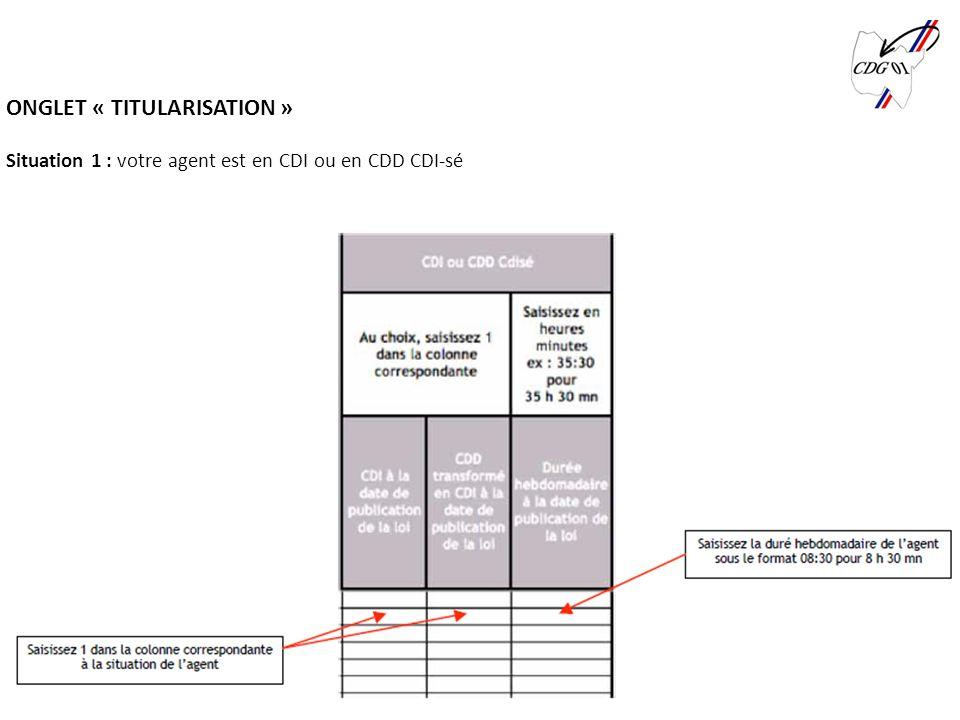 ONGLET « TITULARISATION » Situation 1 : votre agent est en CDI ou en CDD CDI-sé