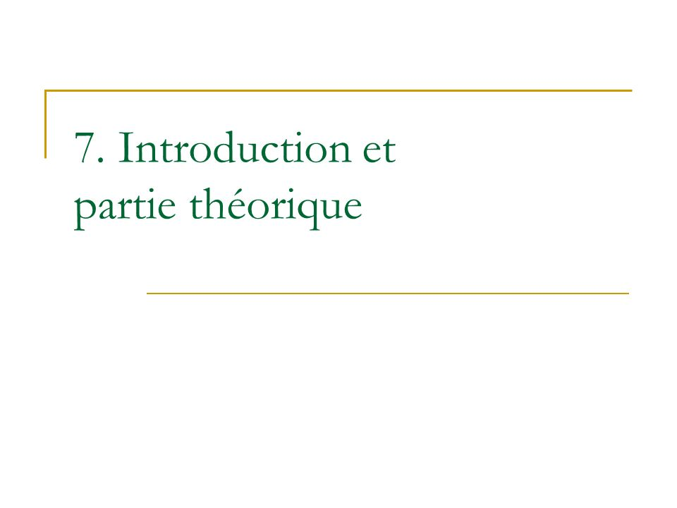 7. Introduction et partie théorique