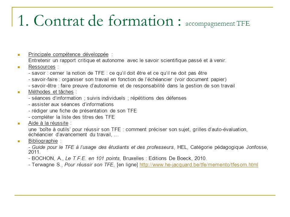 1. Contrat de formation : accompagnement TFE Principale compétence développée : Entretenir un rapport critique et autonome avec le savoir scientifique