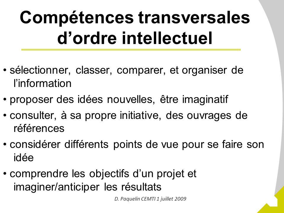 10 Compétences transversales dordre intellectuel sélectionner, classer, comparer, et organiser de linformation proposer des idées nouvelles, être imag