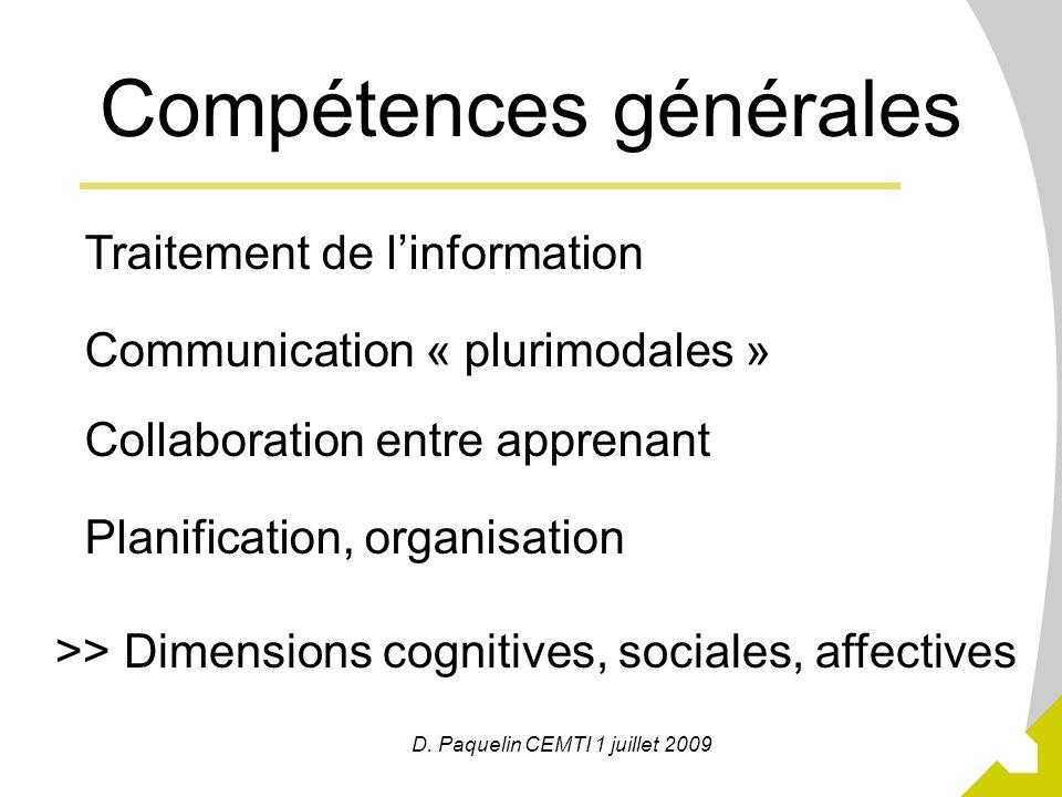 7 D. Paquelin CEMTI 1 juillet 2009 Compétences générales Planification, organisation Traitement de linformation Collaboration entre apprenant >> Dimen