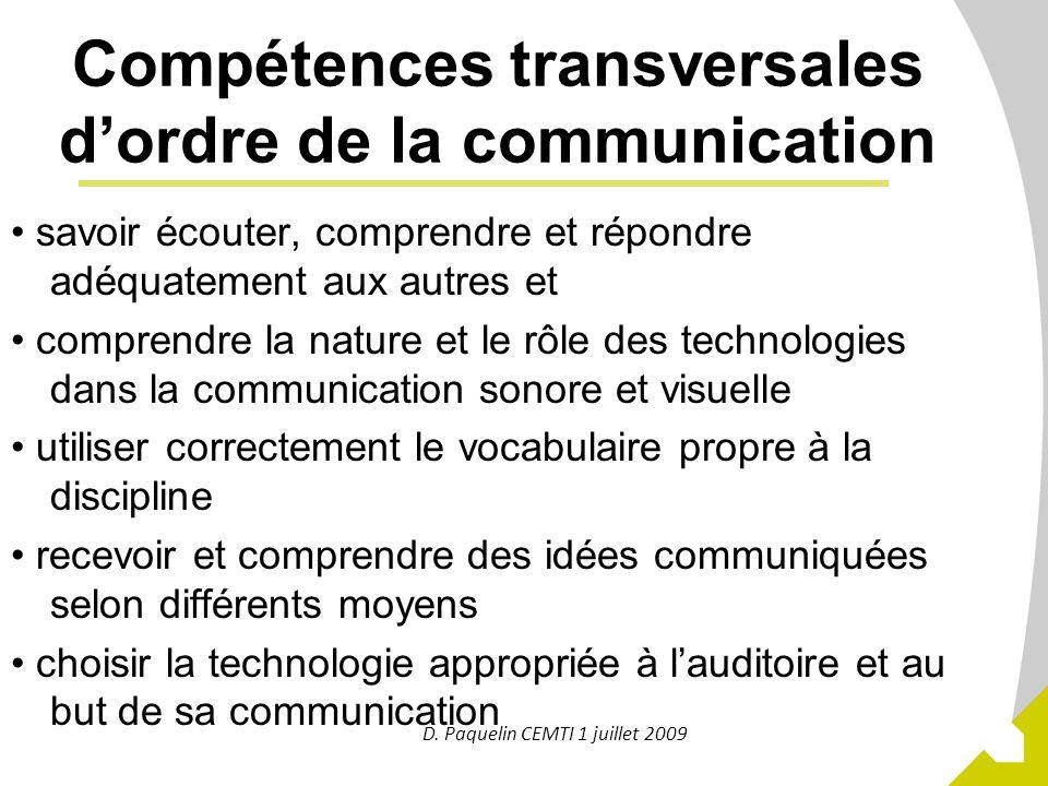 8 Compétences transversales dordre de la communication savoir écouter, comprendre et répondre adéquatement aux autres et comprendre la nature et le rô