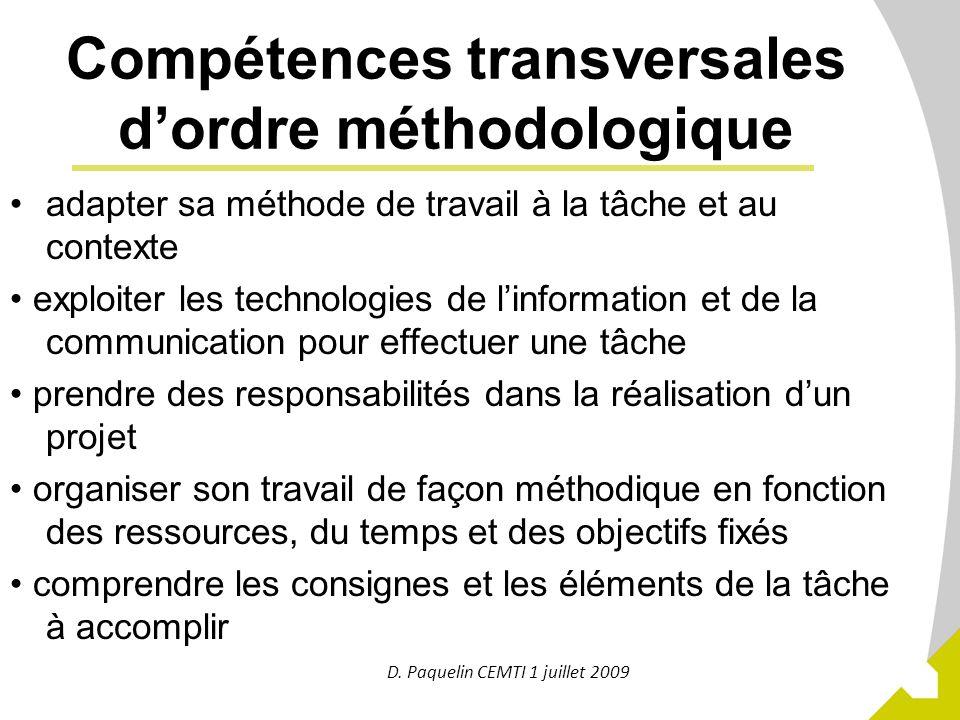 9 Compétences transversales dordre méthodologique adapter sa méthode de travail à la tâche et au contexte exploiter les technologies de linformation e