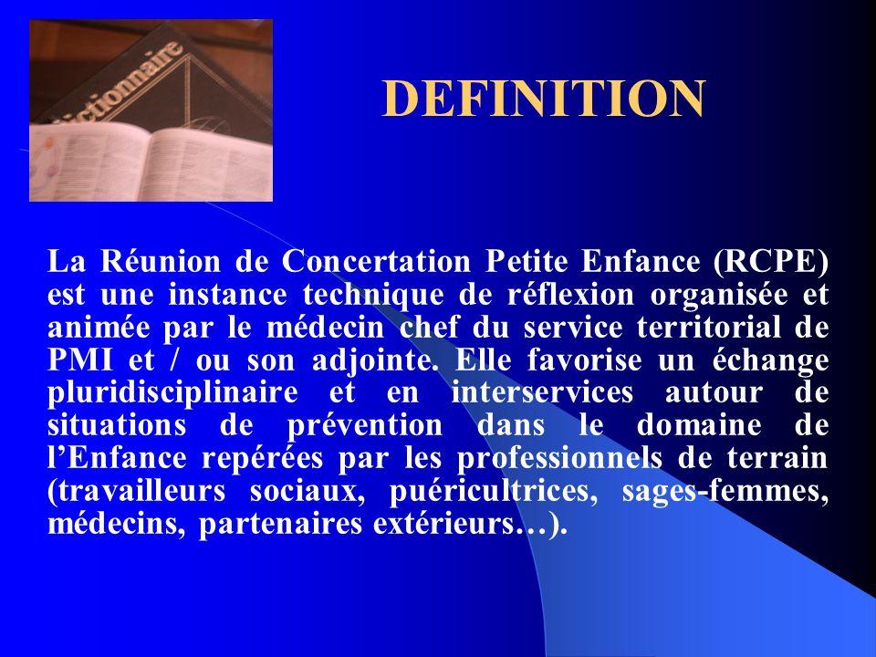 La Réunion de Concertation Petite Enfance (RCPE) est une instance technique de réflexion organisée et animée par le médecin chef du service territoria