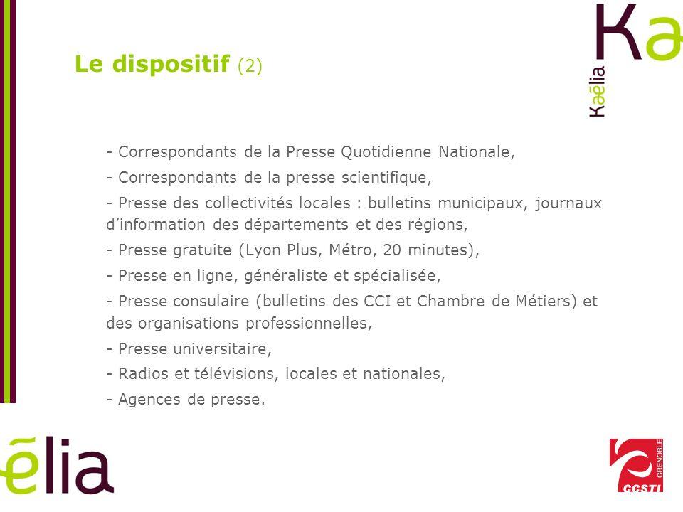 Le dispositif (3) Organisation mise en oeuvre : Diffusion par Kaélia de lensemble des communiqués.