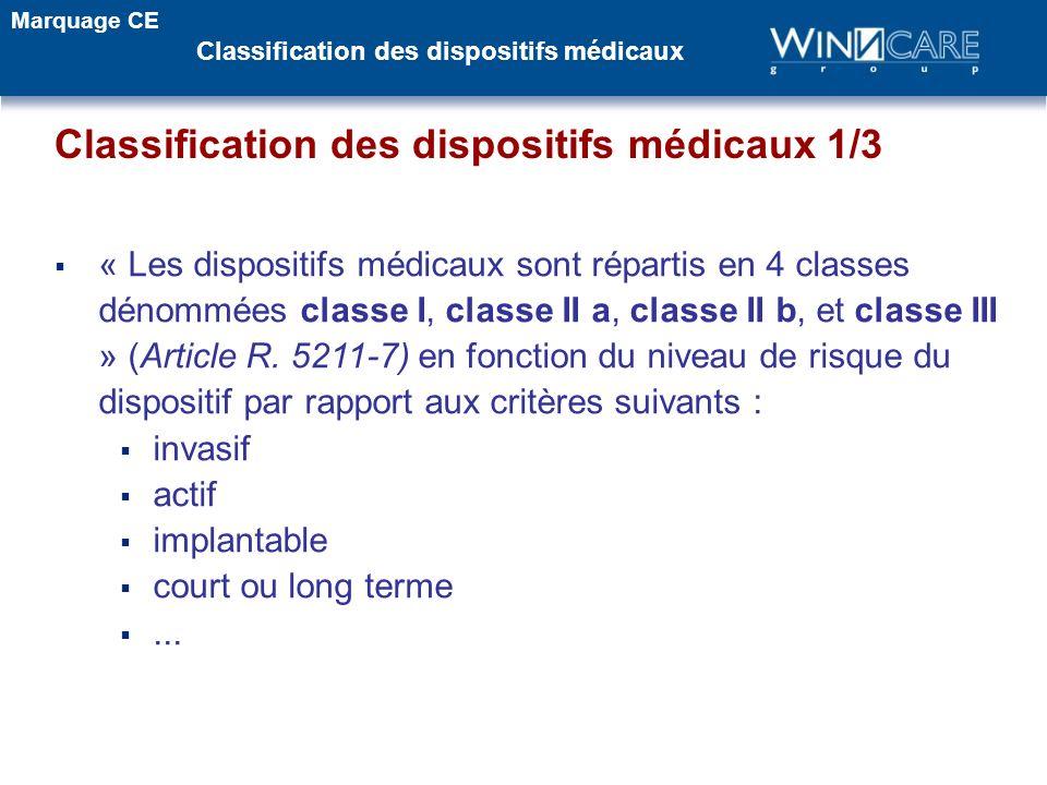 « Les dispositifs médicaux sont répartis en 4 classes dénommées classe I, classe II a, classe II b, et classe III » (Article R. 5211-7) en fonction du