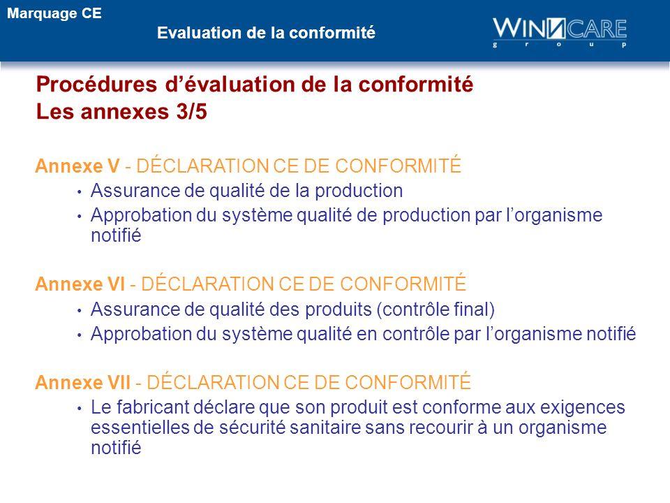 Annexe V - DÉCLARATION CE DE CONFORMITÉ Assurance de qualité de la production Approbation du système qualité de production par lorganisme notifié Anne