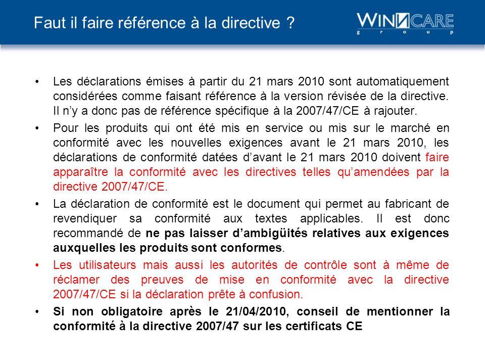 Les déclarations émises à partir du 21 mars 2010 sont automatiquement considérées comme faisant référence à la version révisée de la directive. Il ny