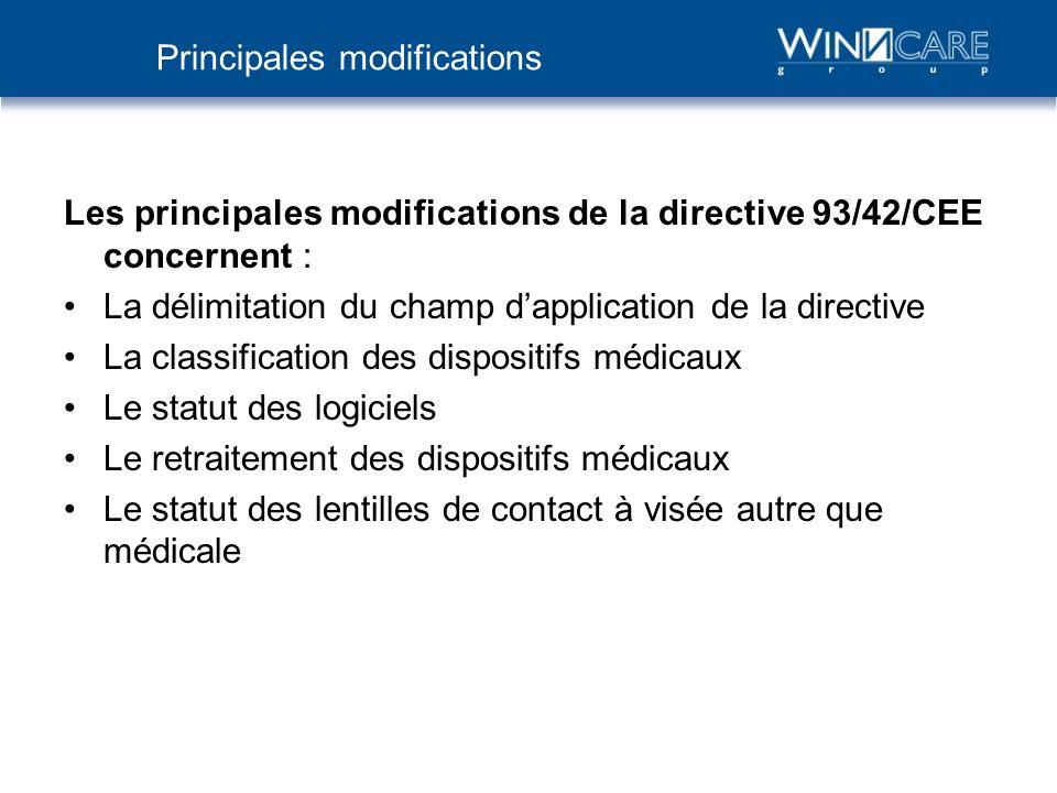 Les principales modifications de la directive 93/42/CEE concernent : La délimitation du champ dapplication de la directive La classification des dispo