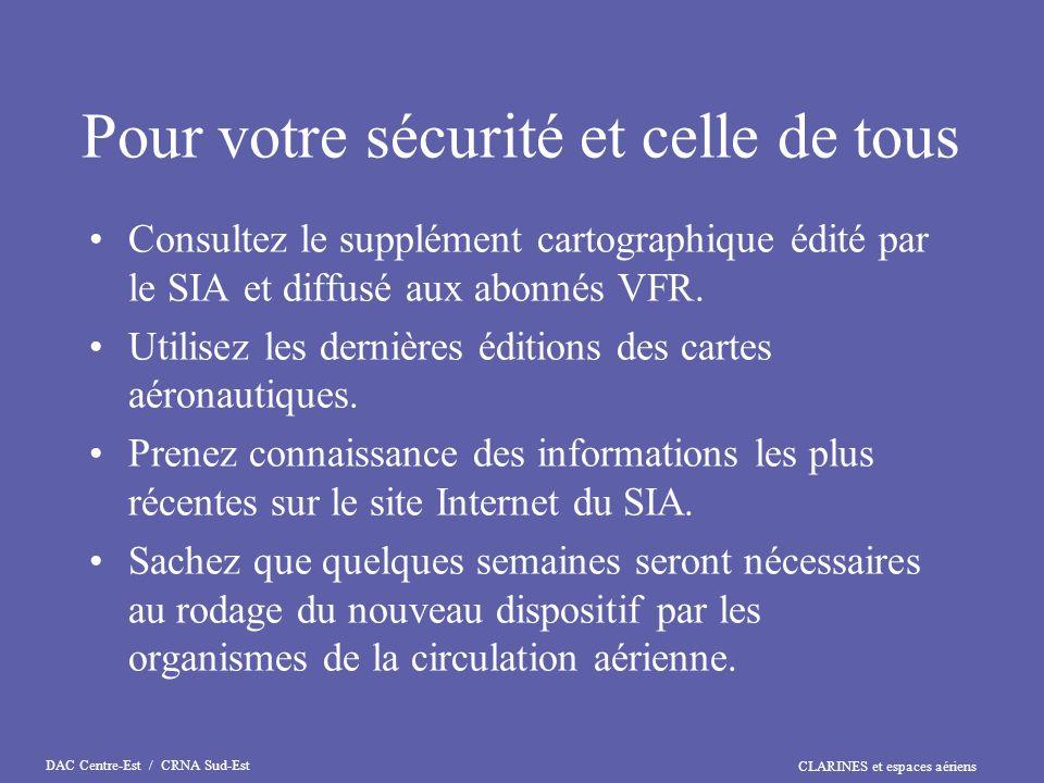 CLARINES et espaces aériens DAC Centre-Est / CRNA Sud-Est Pour votre sécurité et celle de tous Consultez le supplément cartographique édité par le SIA
