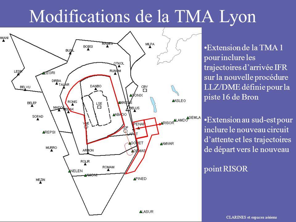 CLARINES et espaces aériens DAC Centre-Est / CRNA Sud-Est Modifications de la TMA Lyon Extension de la TMA 1 pour inclure les trajectoires darrivée IF