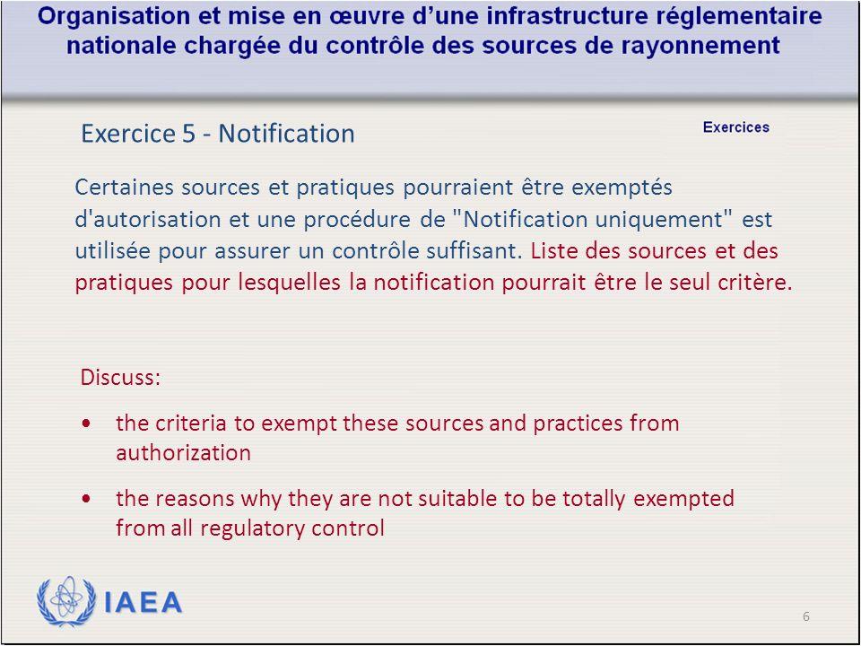7 Exercice 6 - Notification Choisir l´autorisation appropriée pour ces pratiques D = déclaration E = enregistrementL = Licence