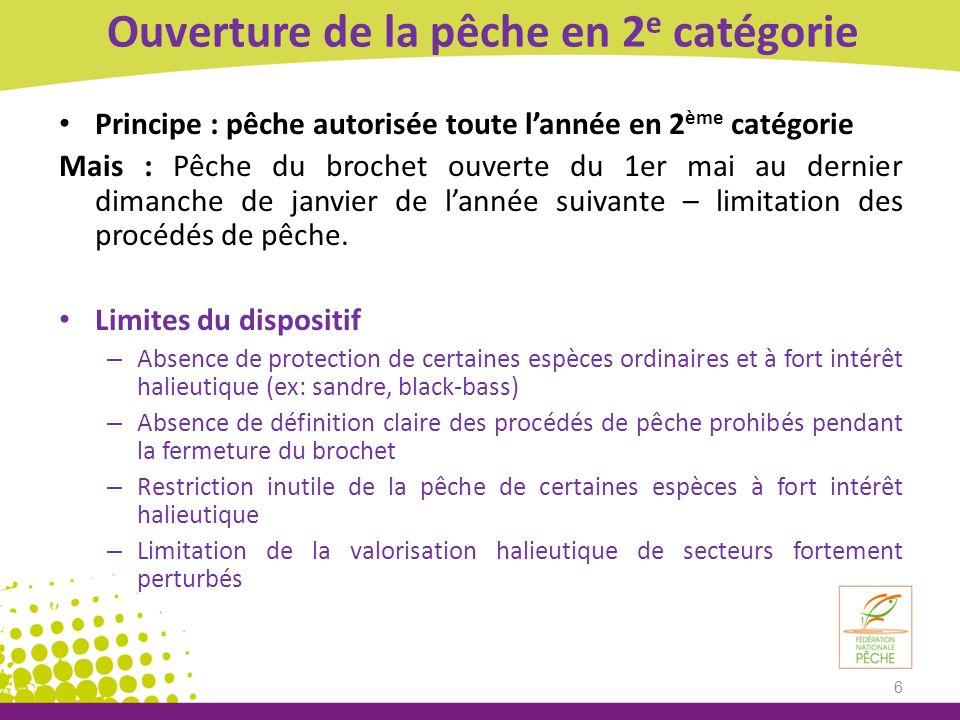 Ouverture de la pêche en 2 e catégorie Principe : pêche autorisée toute lannée en 2 ème catégorie Mais : Pêche du brochet ouverte du 1er mai au dernie