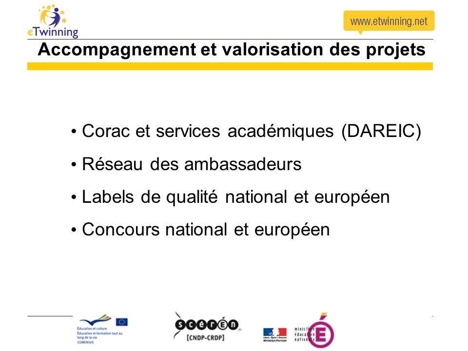 Accompagnement et valorisation des projets Corac et services académiques (DAREIC) Réseau des ambassadeurs Labels de qualité national et européen Concours national et européen