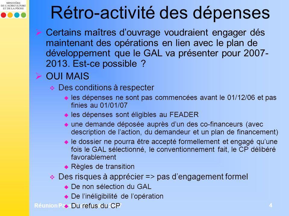 Réunion Pays 11 décembre 2007 4 Rétro-activité des dépenses Certains maîtres douvrage voudraient engager dés maintenant des opérations en lien avec le