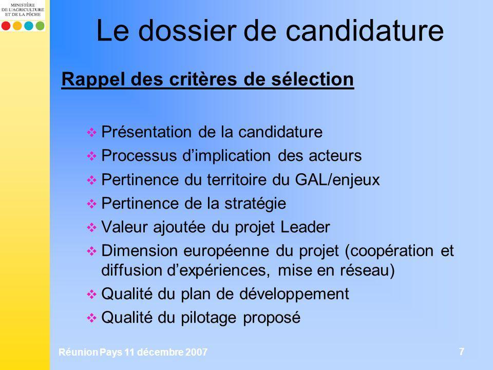 Réunion Pays 11 décembre 2007 7 Le dossier de candidature Rappel des critères de sélection Présentation de la candidature Processus dimplication des a