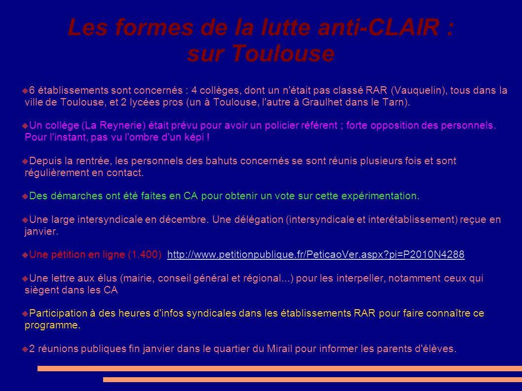 Les formes de la lutte anti-CLAIR : sur Toulouse 6 établissements sont concernés : 4 collèges, dont un n'était pas classé RAR (Vauquelin), tous dans l