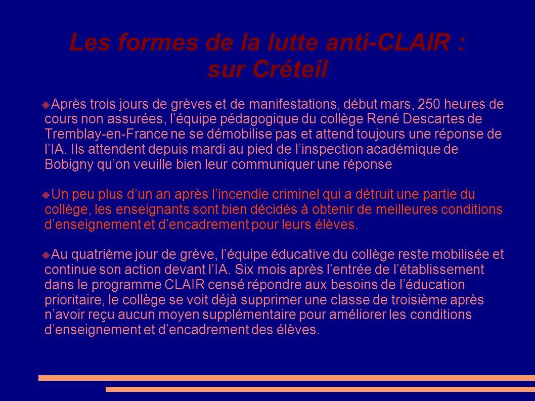 Les formes de la lutte anti-CLAIR : sur Créteil Après trois jours de grèves et de manifestations, début mars, 250 heures de cours non assurées, léquip