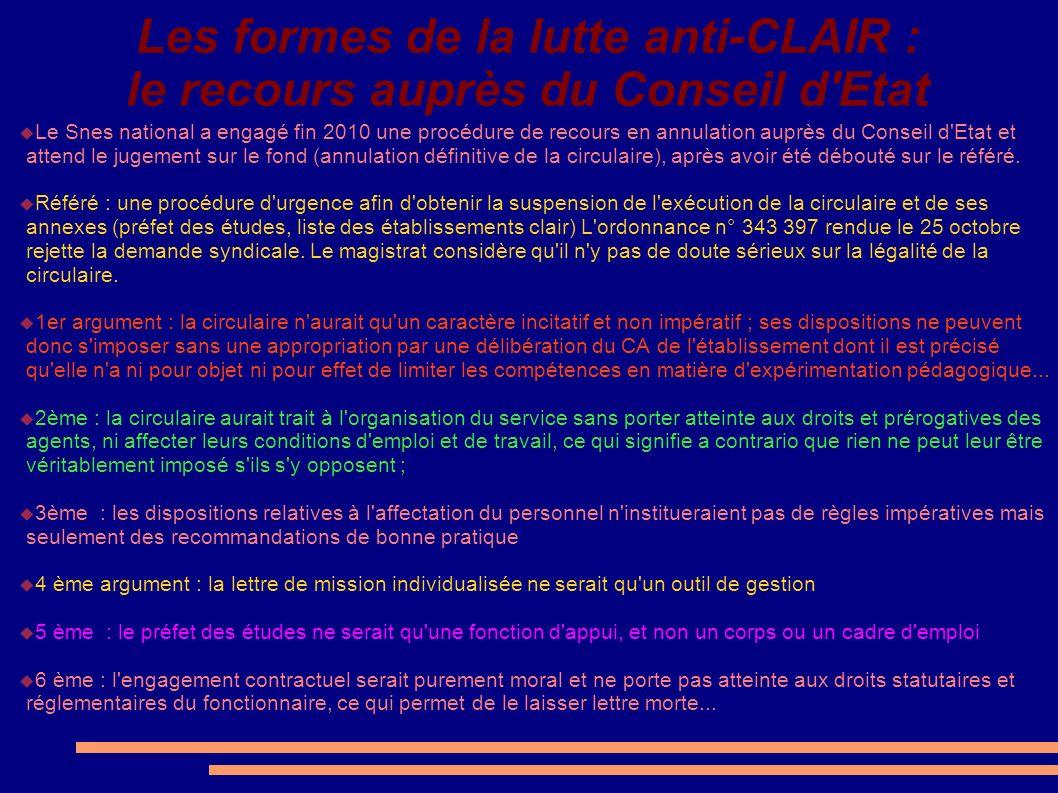 Les formes de la lutte anti-CLAIR : le recours auprès du Conseil d'Etat Le Snes national a engagé fin 2010 une procédure de recours en annulation aupr