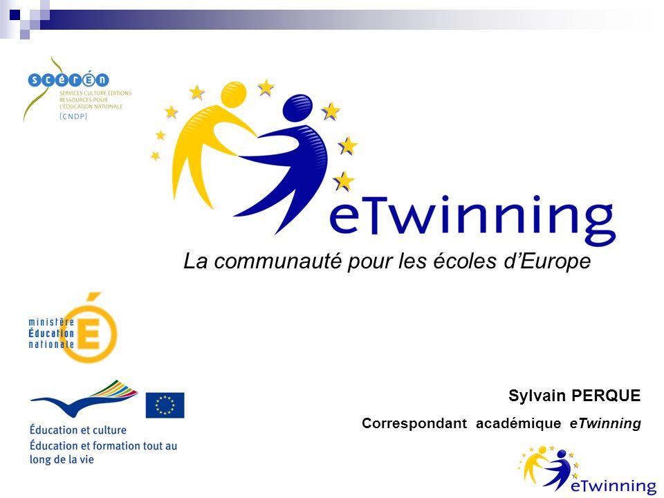 La communauté pour les écoles dEurope Sylvain PERQUE Correspondant académique eTwinning