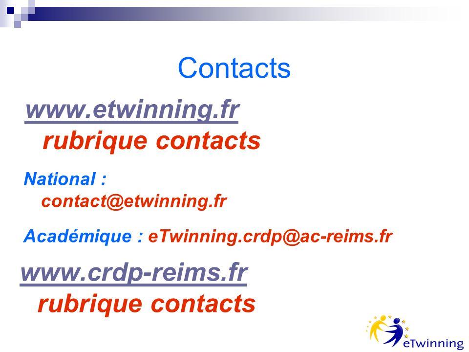 Contacts www.etwinning.fr www.etwinning.fr rubrique contacts National : contact@etwinning.fr Académique : eTwinning.crdp@ac-reims.fr www.crdp-reims.fr www.crdp-reims.fr rubrique contacts