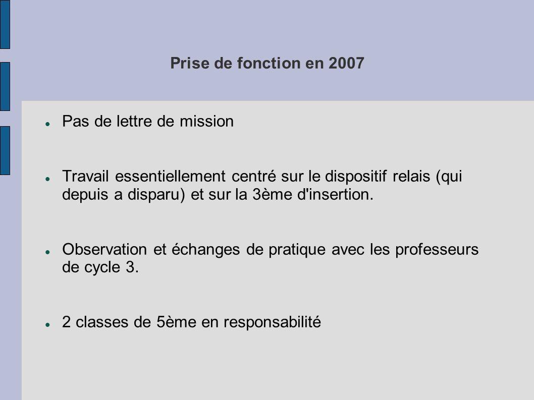 En 2008 (mission reconduite en 2009) 1 seule classe de 3ème en responsablité.