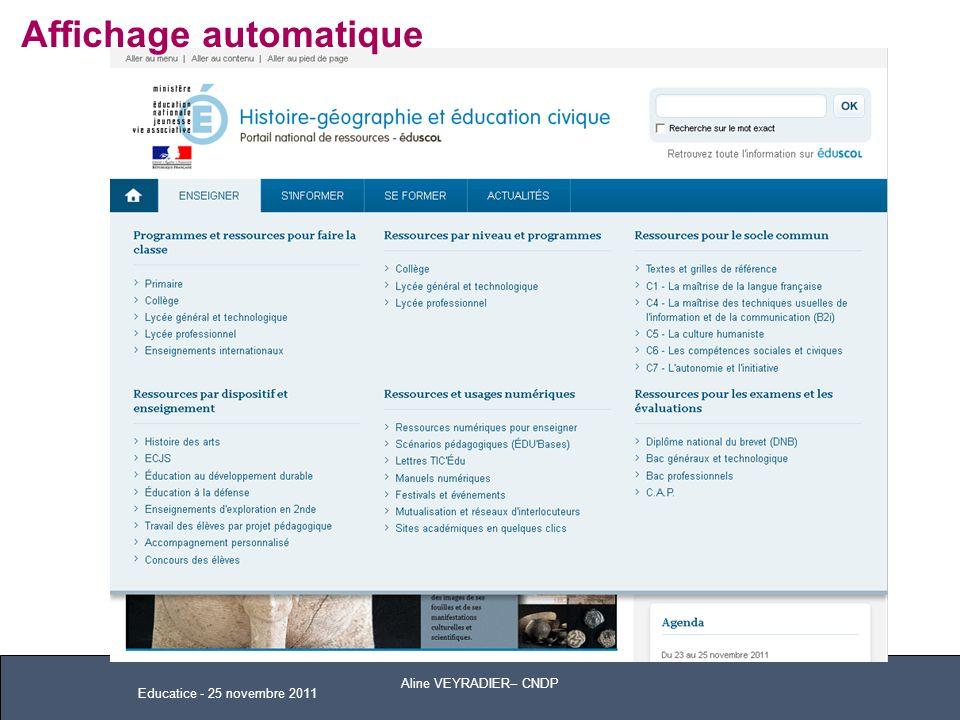 Educatice - 25 novembre 2011 Affichage automatique Aline VEYRADIER– CNDP