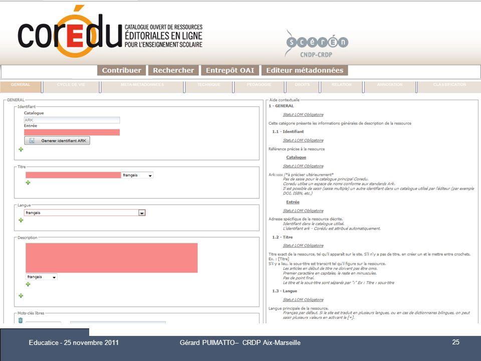 www.coredu.fr Un outil unique de catalogage en ligne Une définition précise du périmètre du catalogue Conforme au format ScoLomFr Accessible par moiss