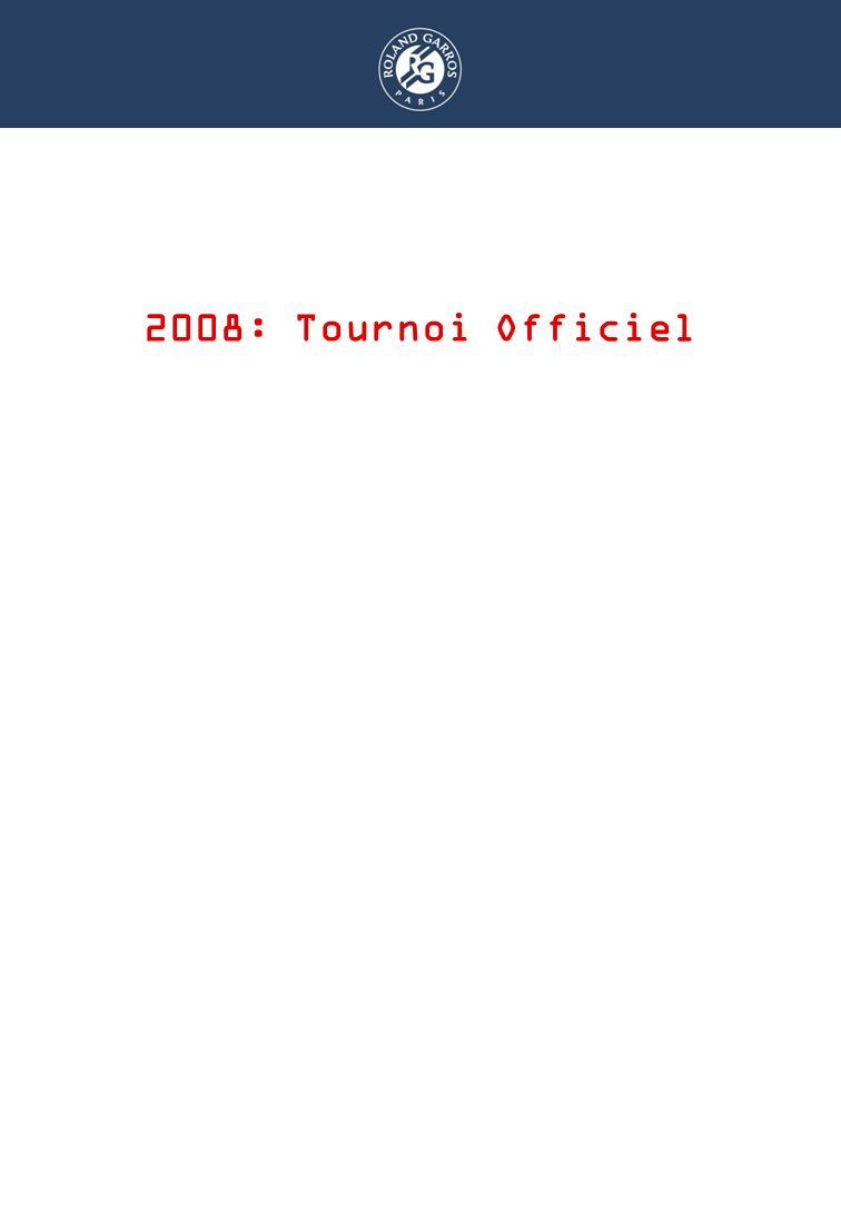 DISPOSITIF RAMASSEURS 2008: Tournoi Officiel