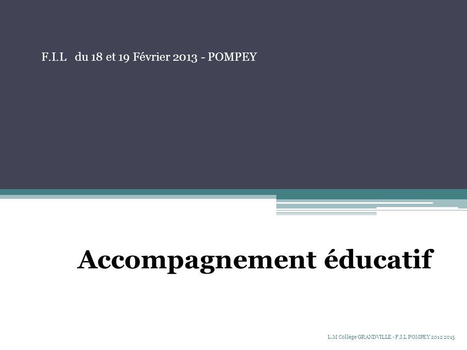 Accompagnement éducatif F.I.L du 18 et 19 Février 2013 - POMPEY L.M Collège GRANDVILLE - F.I.L POMPEY 2012 2013