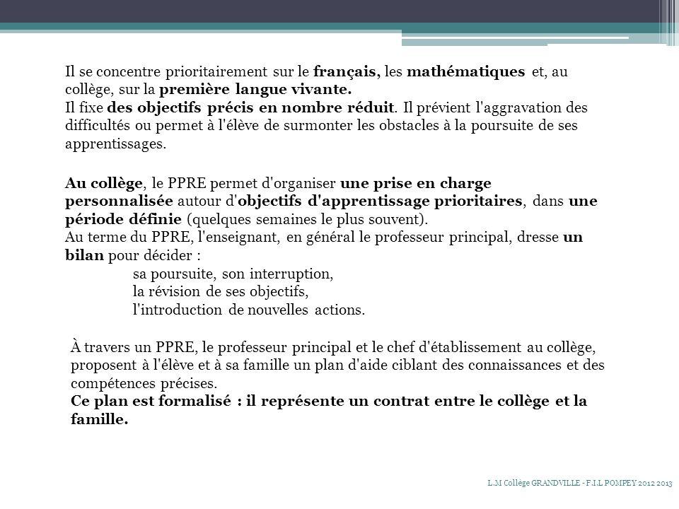 Il se concentre prioritairement sur le français, les mathématiques et, au collège, sur la première langue vivante.