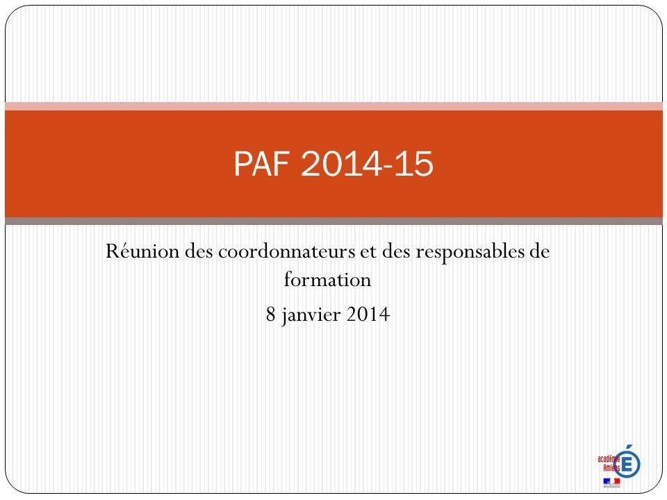 Réunion des coordonnateurs et des responsables de formation 8 janvier 2014 PAF 2014-15