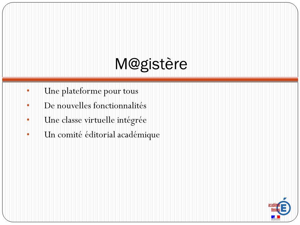 M@gistère Une plateforme pour tous De nouvelles fonctionnalités Une classe virtuelle intégrée Un comité éditorial académique