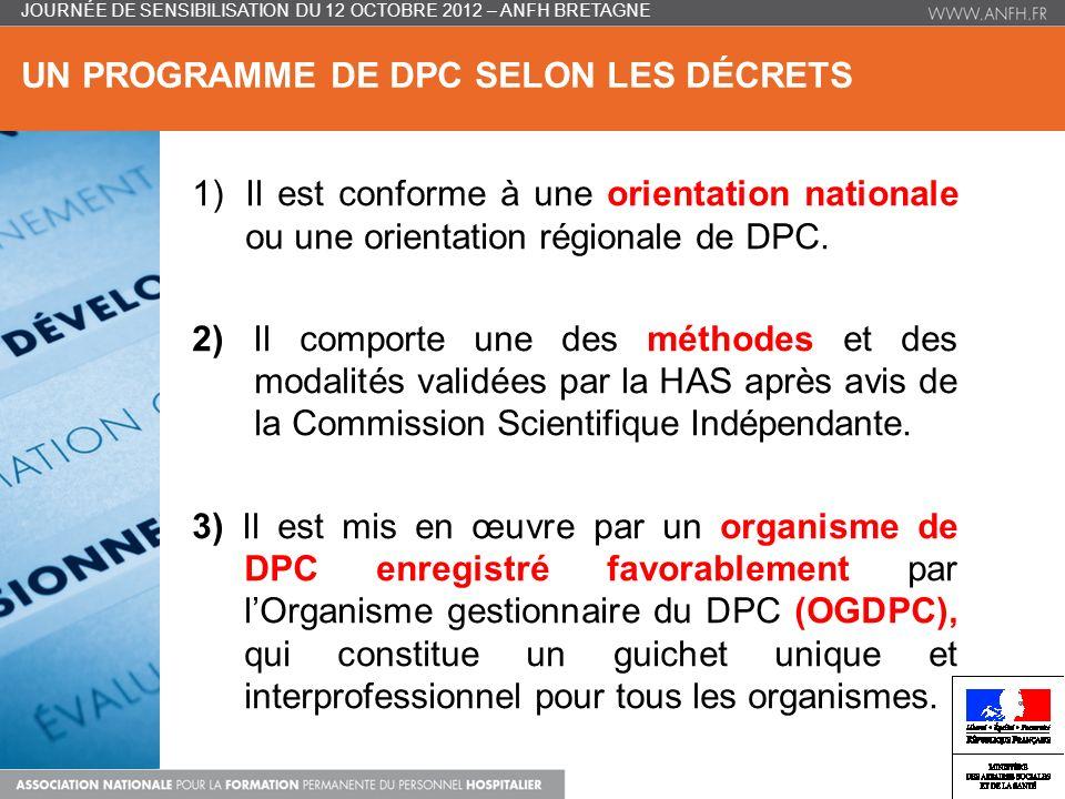 UN PROGRAMME DE DPC SELON LES DÉCRETS 1)Il est conforme à une orientation nationale ou une orientation régionale de DPC.