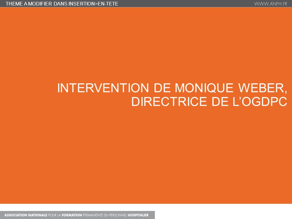 INTERVENTION DE MONIQUE WEBER, DIRECTRICE DE LOGDPC THEME A MODIFIER DANS INSERTION>EN-TETE
