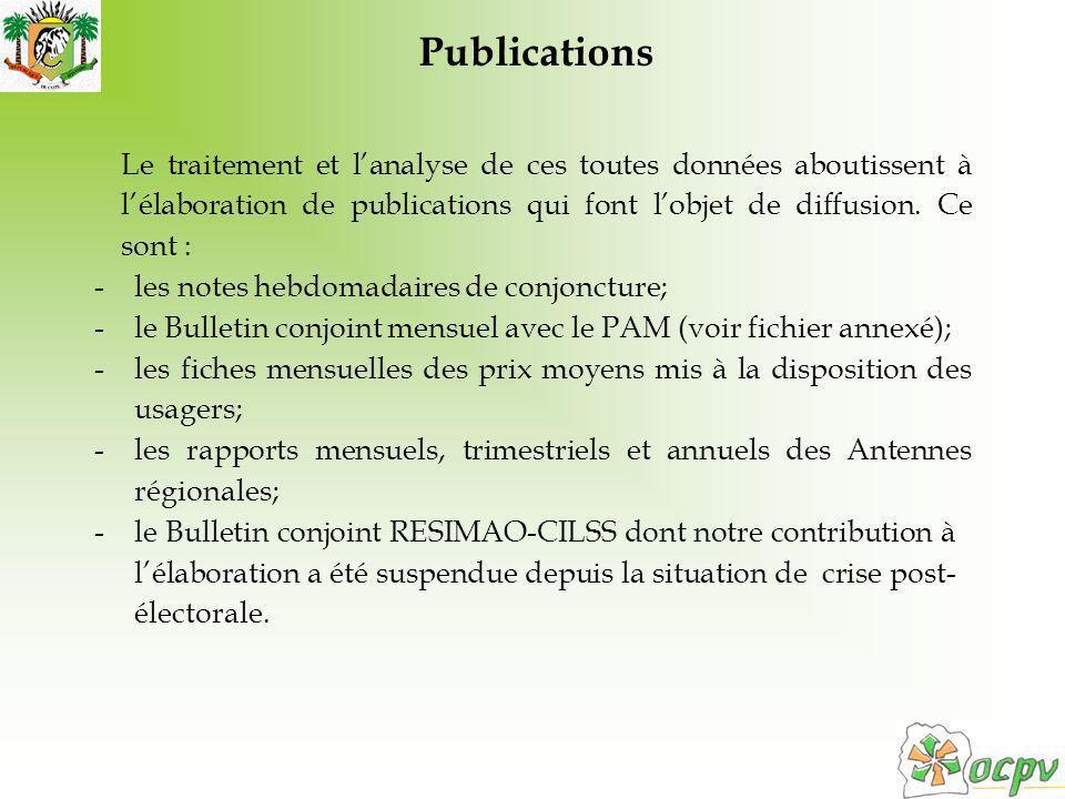 Le traitement et lanalyse de ces toutes données aboutissent à lélaboration de publications qui font lobjet de diffusion. Ce sont : -les notes hebdomad