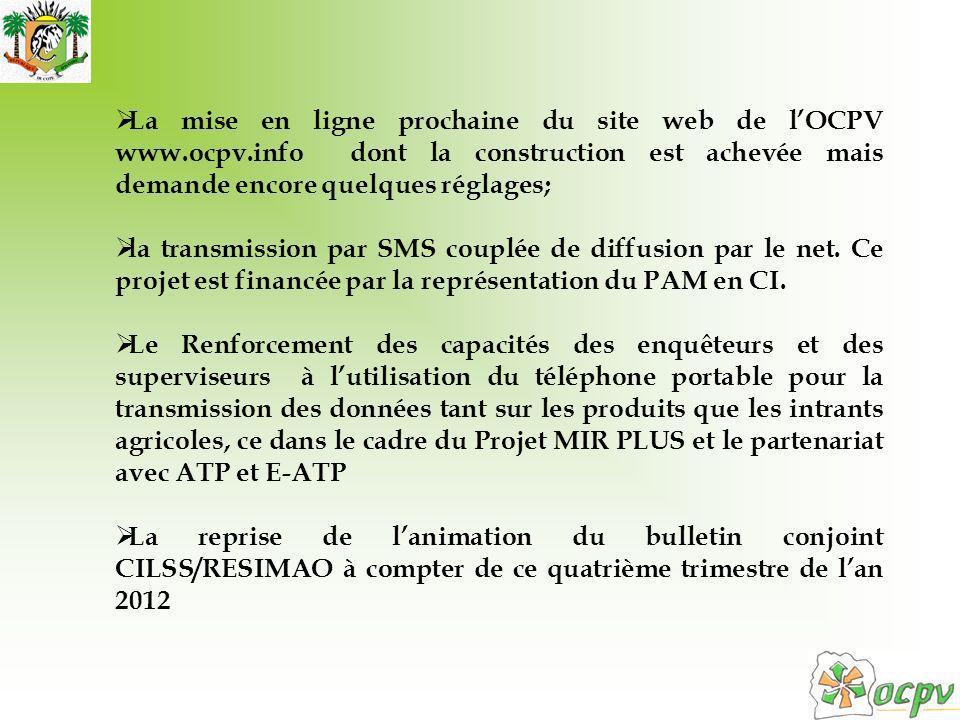La mise en ligne prochaine du site web de lOCPV www.ocpv.info dont la construction est achevée mais demande encore quelques réglages; la transmission par SMS couplée de diffusion par le net.