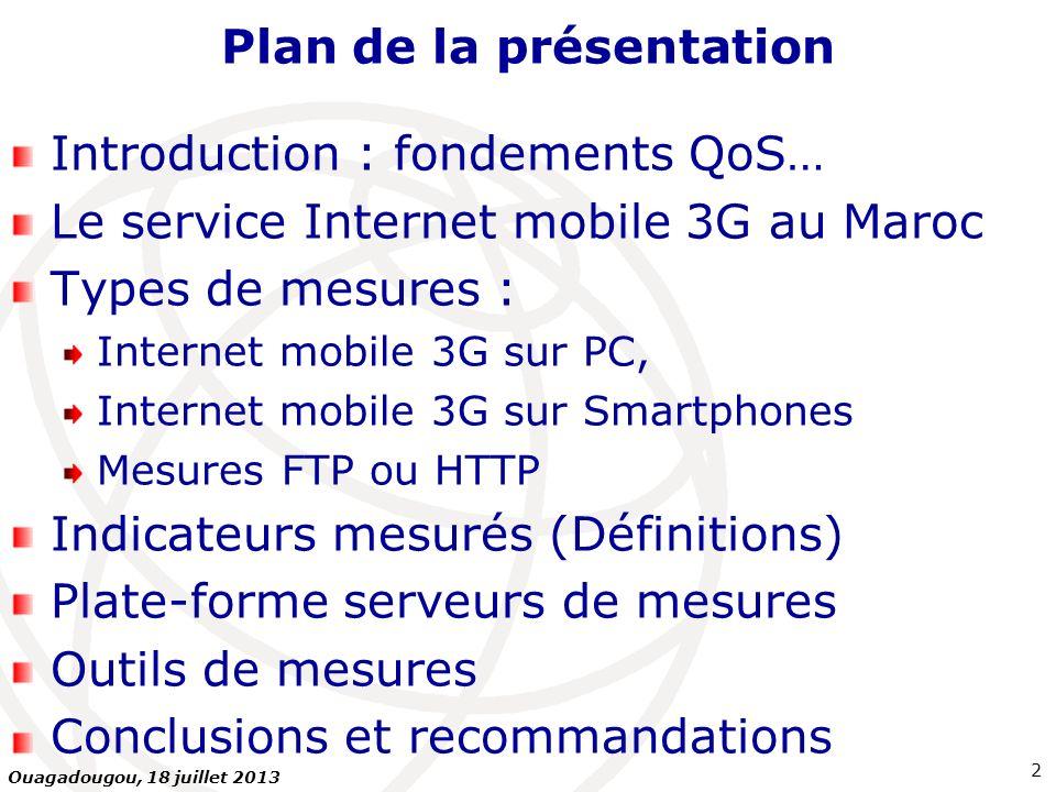 QoS de lInternet mobile 3G Plate-forme serveurs de mesures : Mesurer les performances dun réseau Internet mobile 3G, cest mesurer la QoS dune connexion à travers ce réseau entre un terminal et un serveur de données.