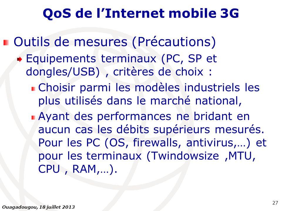 QoS de lInternet mobile 3G Outils de mesures (Précautions) Equipements terminaux (PC, SP et dongles/USB), critères de choix : Choisir parmi les modèle