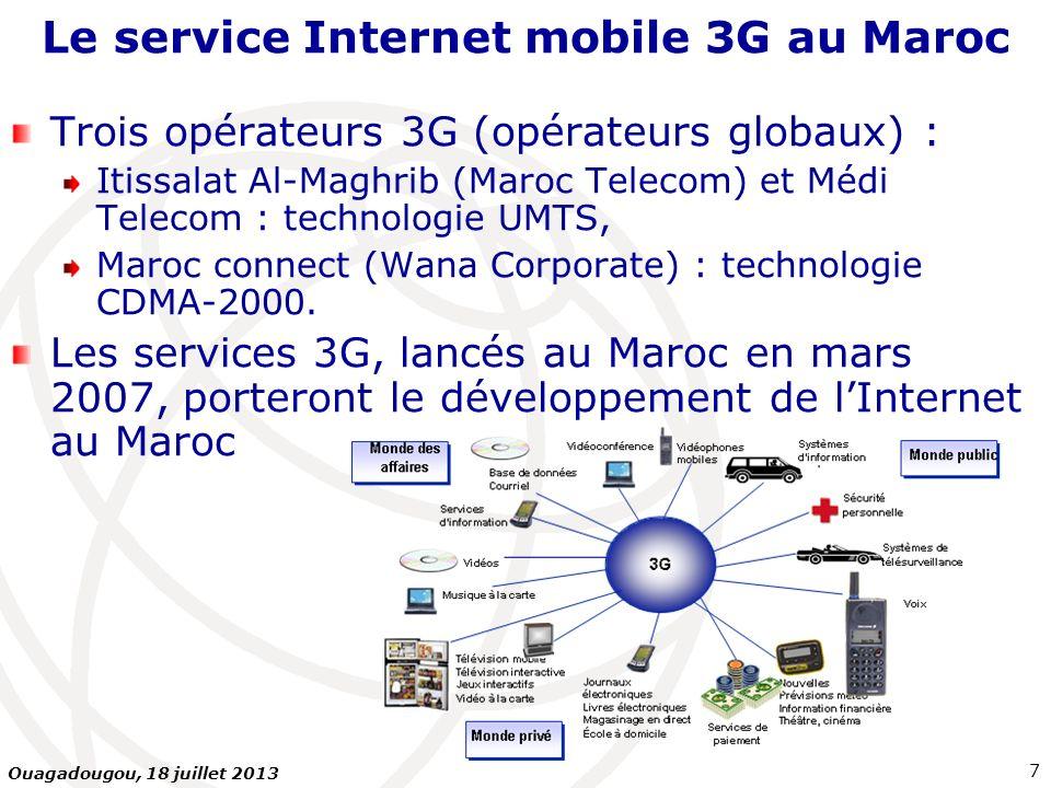 Trois opérateurs 3G (opérateurs globaux) : Itissalat Al-Maghrib (Maroc Telecom) et Médi Telecom : technologie UMTS, Maroc connect (Wana Corporate) : t