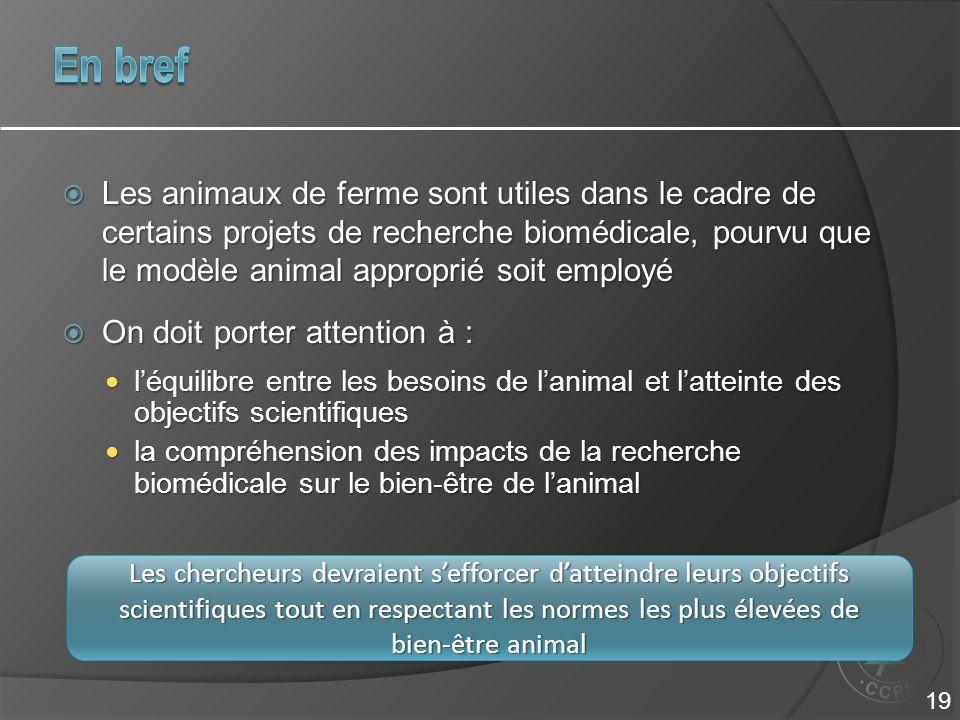 Les animaux de ferme sont utiles dans le cadre de certains projets de recherche biomédicale, pourvu que le modèle animal approprié soit employé Les an