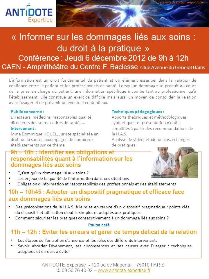 « Informer sur les dommages liés aux soins : du droit à la pratique » Conférence : Jeudi 6 décembre 2012 de 9h à 12h CAEN - Amphithéâtre du Centre F.