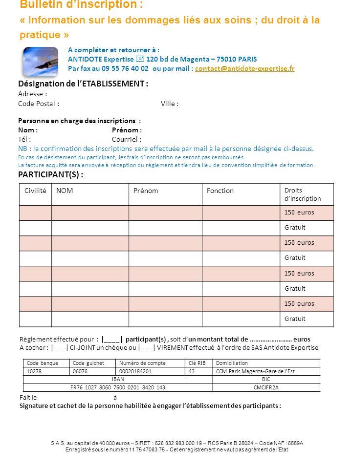 A compléter et retourner à : ANTIDOTE Expertise 120 bd de Magenta – 75010 PARIS Par fax au 09 55 76 40 02 ou par mail : contact@antidote-expertise.frc