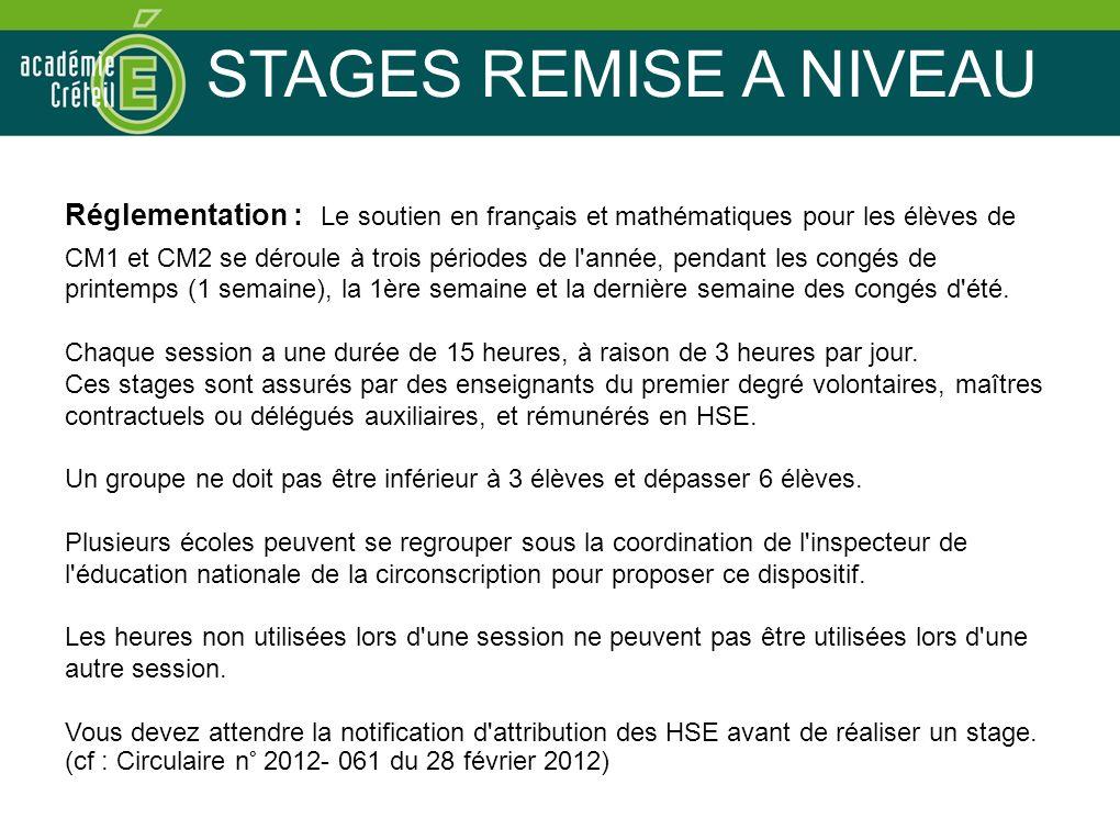 STAGES REMISE A NIVEAU Réglementation : Le soutien en français et mathématiques pour les élèves de CM1 et CM2 se déroule à trois périodes de l'année,
