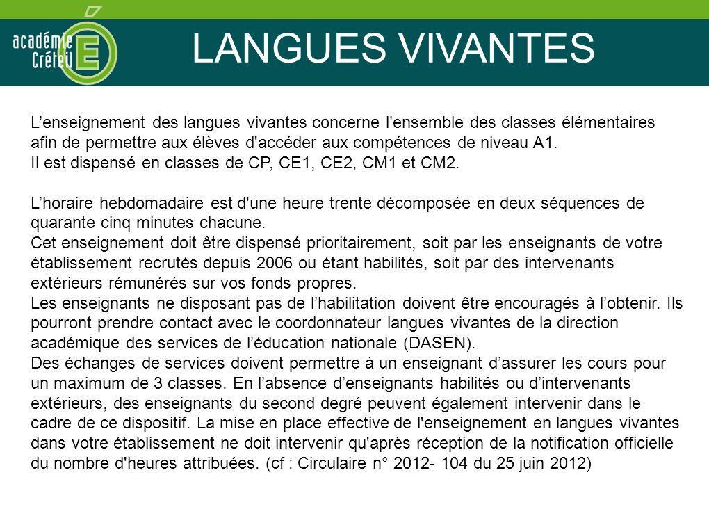 LANGUES VIVANTES Lenseignement des langues vivantes concerne lensemble des classes élémentaires afin de permettre aux élèves d accéder aux compétences de niveau A1.
