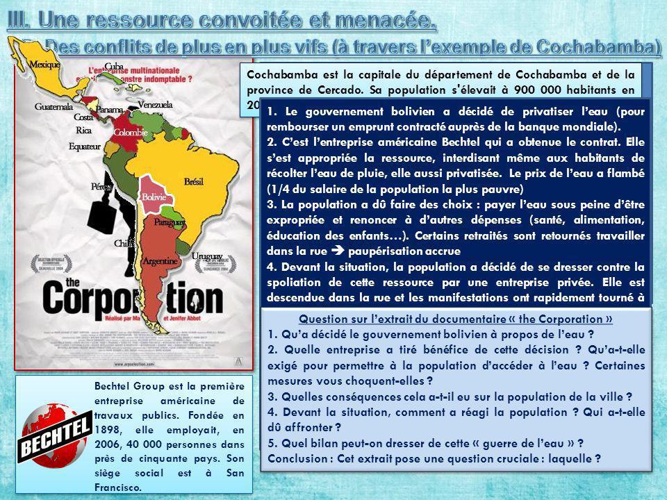 Insérer lextrait de « The corporation » relatif aux tentatives de privatisation de leau dans le monde à travers l »exemple de Cochabamba (Bolivie) téléchargeable sur : http://www.dailymotion.com/video/x57g64_privatisa tion-de-l-eau-the-corporat_news Bechtel Group est la première entreprise américaine de travaux publics.