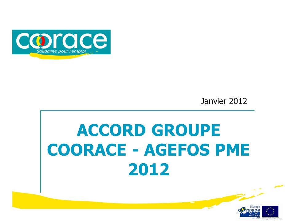 Janvier 2012 ACCORD GROUPE COORACE - AGEFOS PME 2012