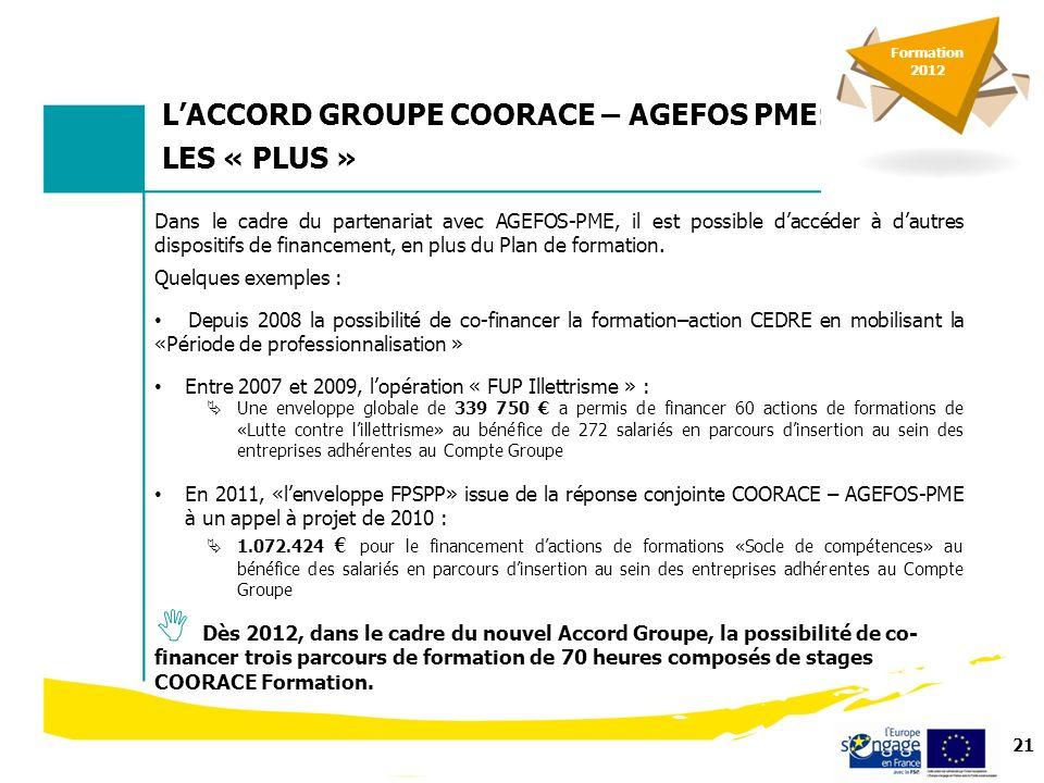 21 Dans le cadre du partenariat avec AGEFOS-PME, il est possible daccéder à dautres dispositifs de financement, en plus du Plan de formation.