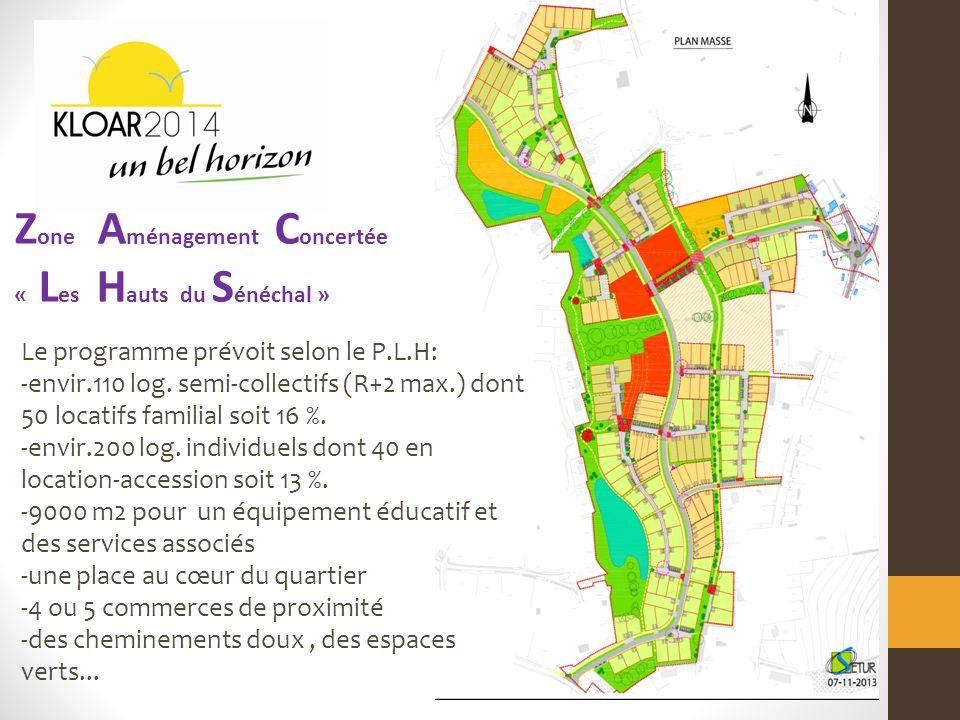 Z one A ménagement C oncertée « L es H auts du S énéchal » Le programme prévoit selon le P.L.H: -envir.110 log.