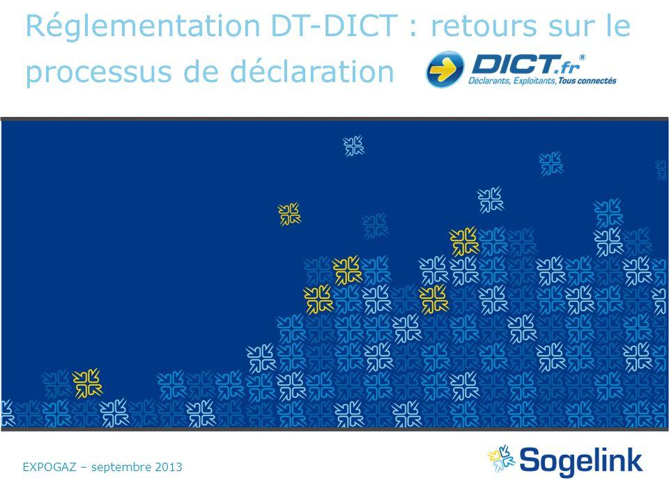 DICT.fr ® est une marque de la société SOGELINK - SAS au capital de 150 000 Euros Réglementation DT-DICT : retours sur le processus de déclaration EXP